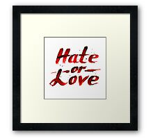 Hate or Love blood sign Framed Print
