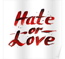 Hate or Love blood sign Poster