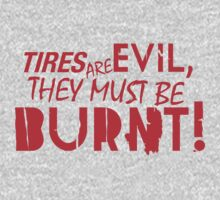 Tires are evil, they must be burnt! (1) by PlanDesigner