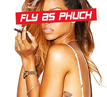 FLY AS PHUCK by fetavla