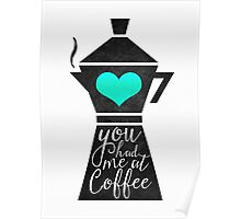 You had me at coffee (Version 2) Poster