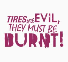 Tires are evil, they must be burnt! (6) One Piece - Short Sleeve
