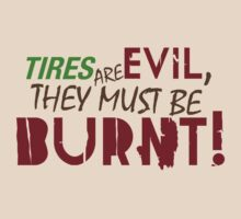Tires are evil, they must be burnt! (7) by PlanDesigner