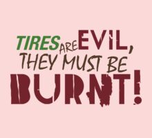 Tires are evil, they must be burnt! (7) One Piece - Long Sleeve