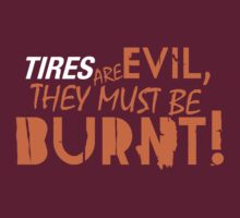 Tires are evil, they must be burnt! (4) by PlanDesigner