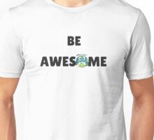 Be Awesome Unisex T-Shirt