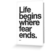 Life Begins Where Fear Ends. Greeting Card
