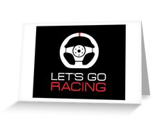 Let's go racing! Greeting Card
