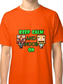 Keep Calm and Noob on Classic T-Shirt