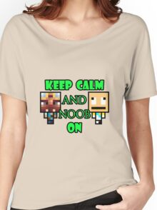 Keep Calm and Noob on Women's Relaxed Fit T-Shirt