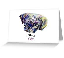 Stay chic with a pug Greeting Card
