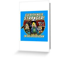 Everything Is Stranger Greeting Card