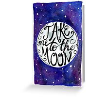 Take Me to the Moon Watercolor Painting Greeting Card