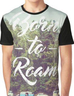 Born to Roam Graphic T-Shirt