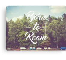 Born to Roam Canvas Print