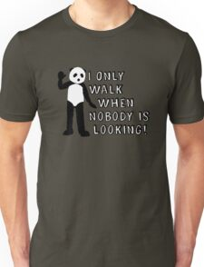 I Only Walk When Nobody is Looking T-Shirt