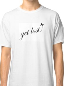 """""""Get Lost"""" Travel Graphic Classic T-Shirt"""