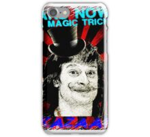 And Now A Magic Trick! iPhone Case/Skin