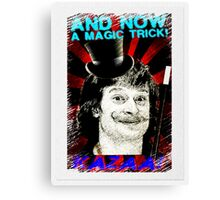 And Now A Magic Trick! Canvas Print