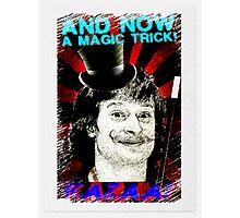 And Now A Magic Trick! Photographic Print