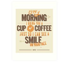 Every morning Art Print