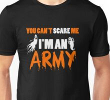 Army - You Can't Care Me I'm An Army T-shirts Unisex T-Shirt