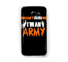 Army - You Can't Care Me I'm An Army T-shirts Samsung Galaxy Case/Skin