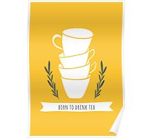 Born to drink tea Poster