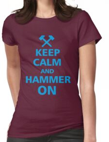 Keep calm and hammer on Womens Fitted T-Shirt