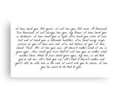 I have loved you 300 years Canvas Print