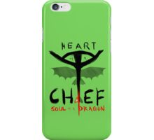 HEART of a CHIEF, SOUL of a DRAGON iPhone Case/Skin