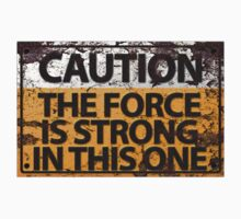 Caution : The Force Is Strong In This One Kids Clothes