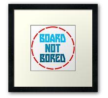 Board not bored Framed Print