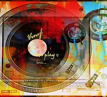 Vinyl Dj's play it best... by Rita  H. Ireland