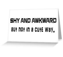 Shy and Awkward Greeting Card