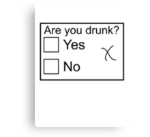 Are you drunk? Canvas Print