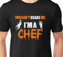 Chef - You Can't Care Me I'm A Chef T-shirts Unisex T-Shirt
