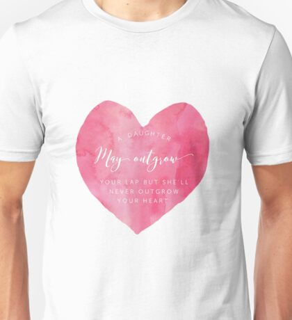 A Daughter May Outgrow Your Heart T-Shirt