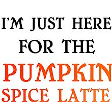 PUMPKIN SPICE LATTE by grumpy4now
