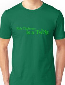 'Rob Titchener Is a Twat' our tribute to the Archers villain Unisex T-Shirt