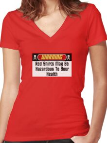 Warning Red Shirts May Be Hazardous ( Clothing & Stickers ) Women's Fitted V-Neck T-Shirt