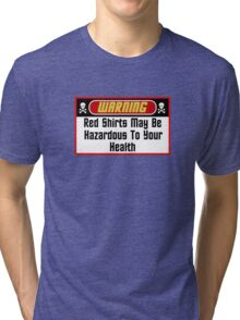 Warning Red Shirts May Be Hazardous ( Clothing & Stickers ) Tri-blend T-Shirt