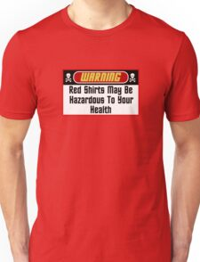 Warning Red Shirts May Be Hazardous ( Clothing & Stickers ) Unisex T-Shirt