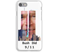 Bush Did 9/11 iPhone Case/Skin
