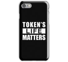 Token's life matters iPhone Case/Skin
