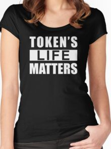 Token's life matters Women's Fitted Scoop T-Shirt