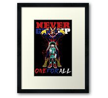 ONE FOR ALL - Never Give Up Framed Print