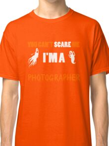 Photographer - You Can't Care Me I'm A Photographer T-shirts Classic T-Shirt