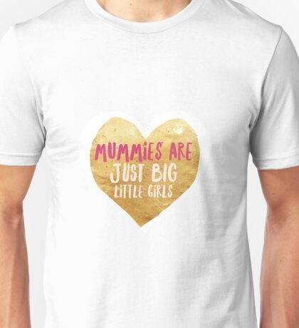 Mummies Are Just Big Little Girls T-Shirt