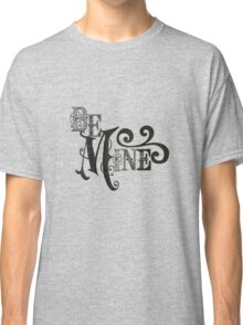 Be Mine Couple Lovers Cool Graphic Design Classic T-Shirt